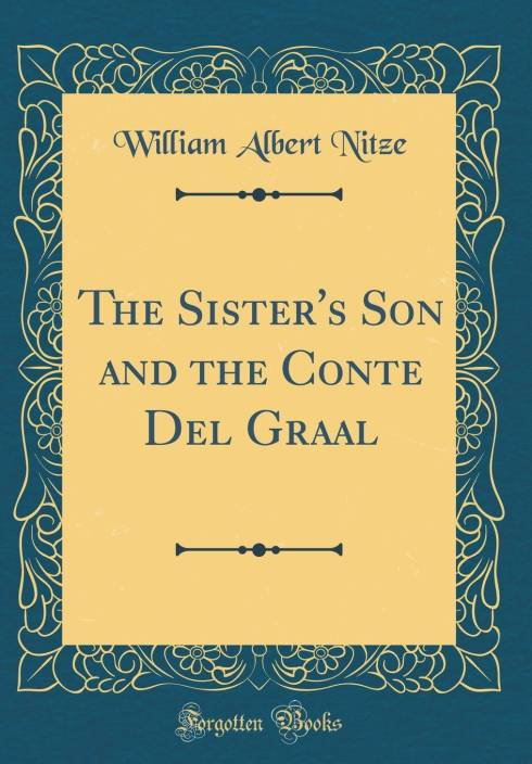 The Sister's Son and the Conte del Graal (Classic Reprint