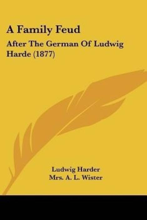 A Family Feud: Buy A Family Feud by Harder Ludwig at Low