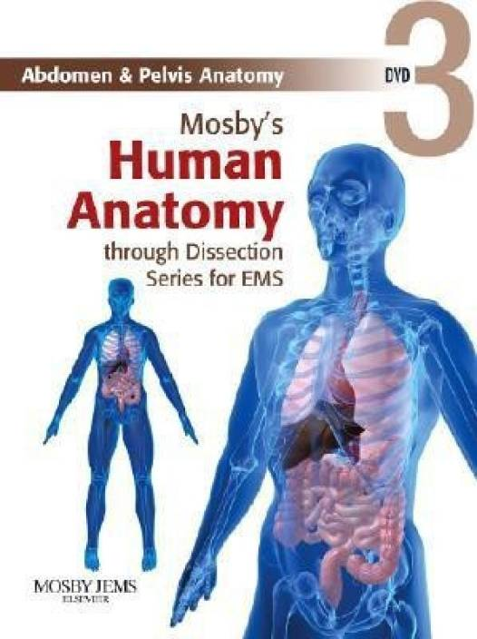 Mosbys Human Anatomy Through Dissection For Ems Abdomen And Pelvis