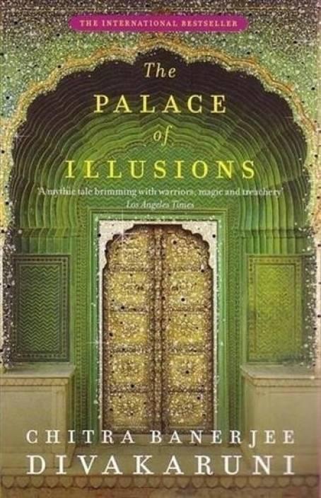 The Palace of Illusions  (English, Paperback, Divakaruni Chitra)