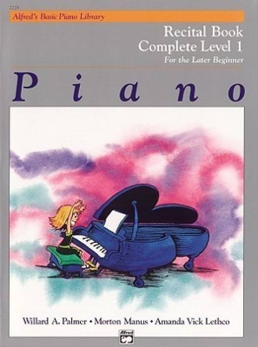 Alfred's Basic Piano Library Recital Book Complete, Bk 1: Buy Alfred's  Basic Piano Library Recital Book Complete, Bk 1 by Palmer Willard A at Low