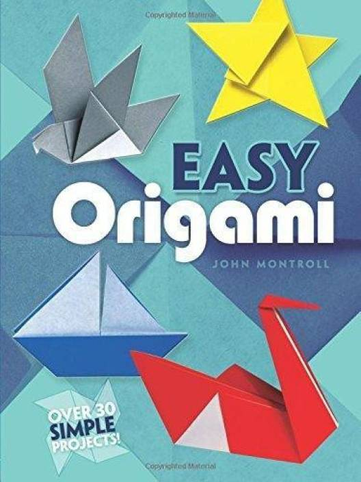 276ba4e2ae66 Easy Origami: Buy Easy Origami by Montroll John at Low Price in India |  Flipkart.com