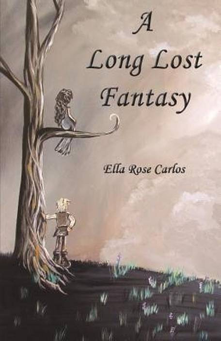 e04baf32a A Long Lost Fantasy  Buy A Long Lost Fantasy by Carlos Ella Rose at ...
