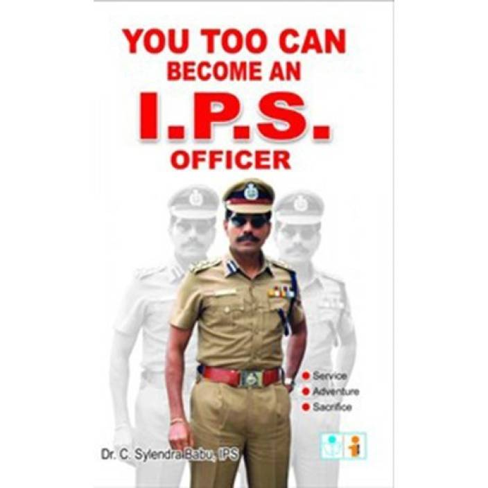 You Too Can Become an I P S  Offficer