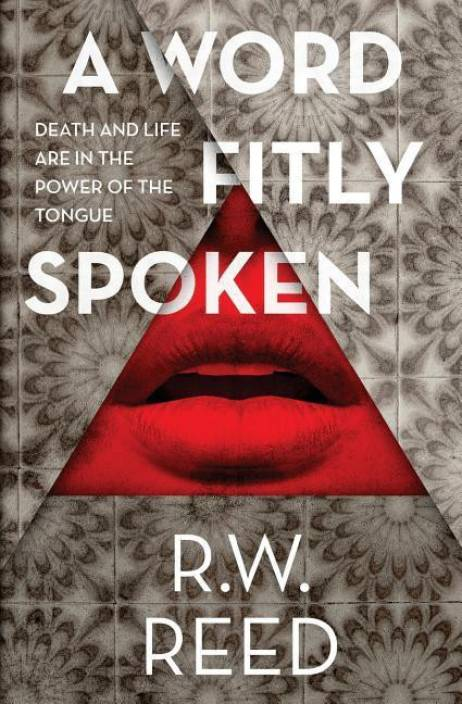 A Word Fitly Spoken: Buy A Word Fitly Spoken by Reed R W at Low