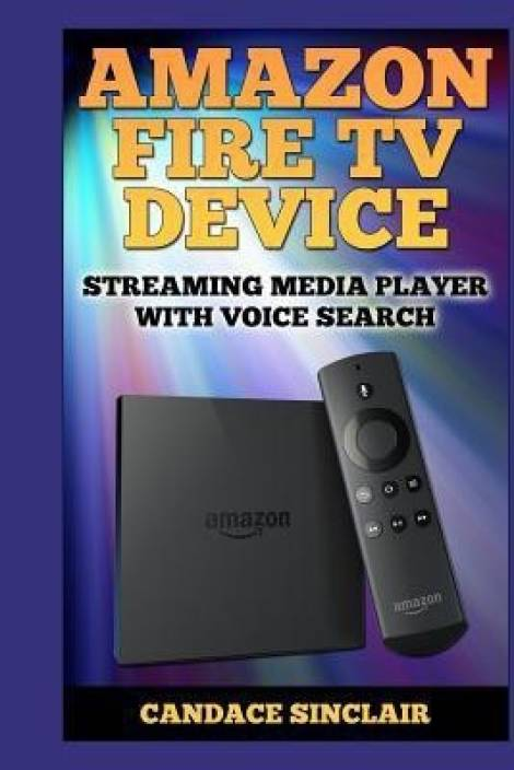 Amazon Fire TV Device: Buy Amazon Fire TV Device by Sinclair Candace at Low  Price in India   Flipkart com