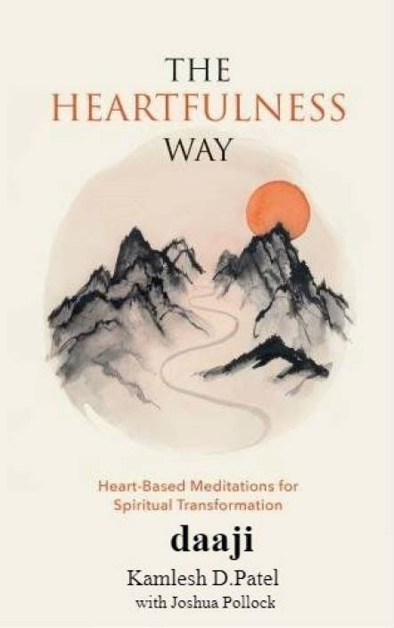 The Heartfulness Way - Heart - Based Meditations for Spiritual Transformation