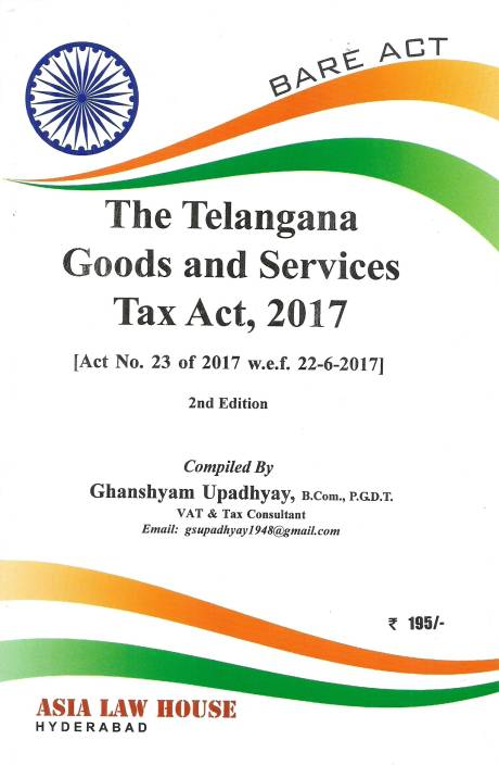 The Telangana Goods And Services Tax Act, 2017: Buy The