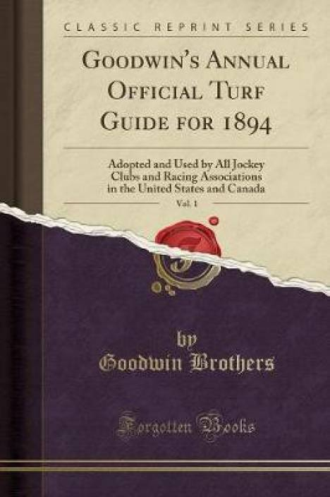 Goodwin's Annual Official Turf Guide for 1894, Vol  1: Buy