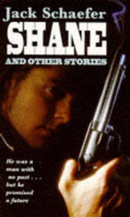Shane and Other Stories: Buy Shane and Other Stories by Schaefer