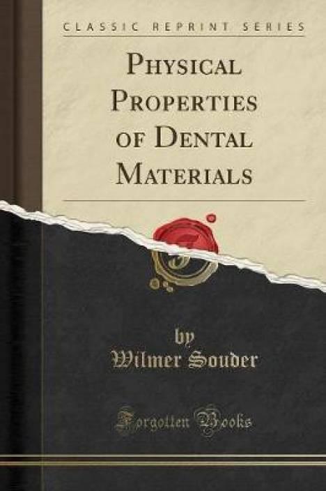Physical Properties of Dental Materials (Classic Reprint): Buy