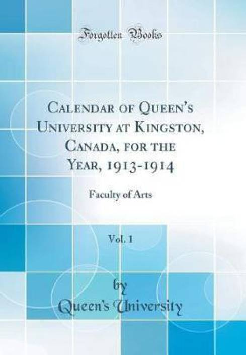 Calendar of Queen's University at Kingston, Canada, for the