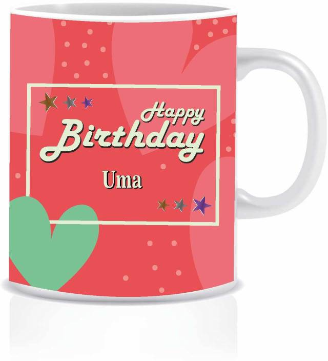 Hk Prints Happy Birthday Uma Name Ceramic Mug Price In India Buy