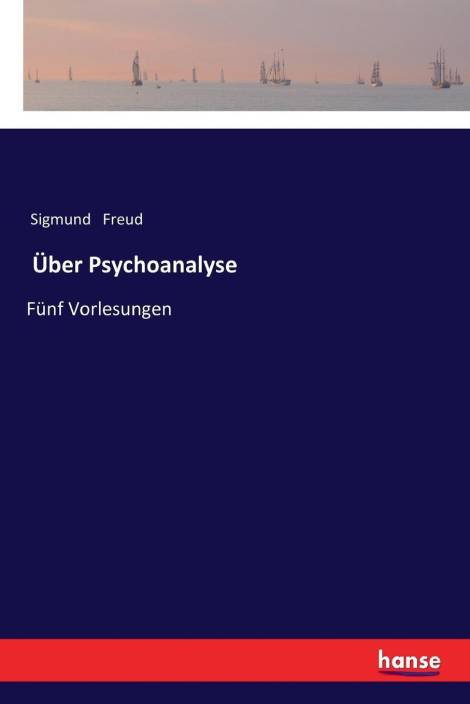 über Psychoanalyse Buy über Psychoanalyse By Sigmund Freud