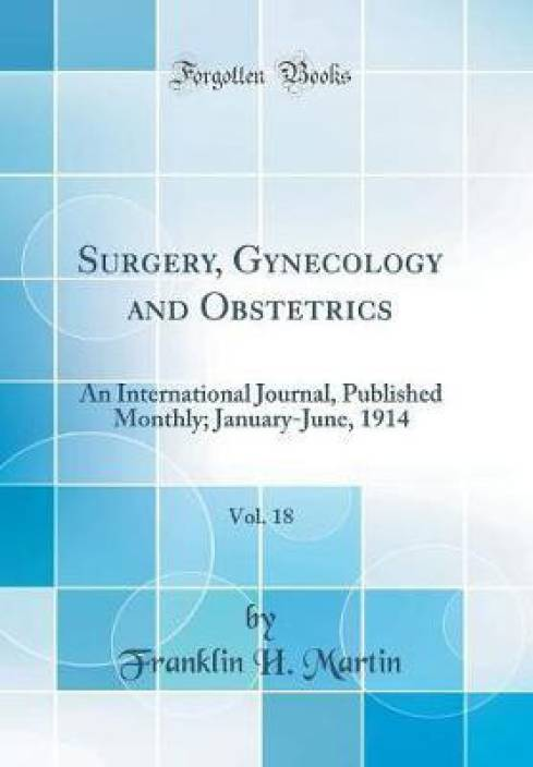 Surgery, Gynecology and Obstetrics, Vol  18: Buy Surgery
