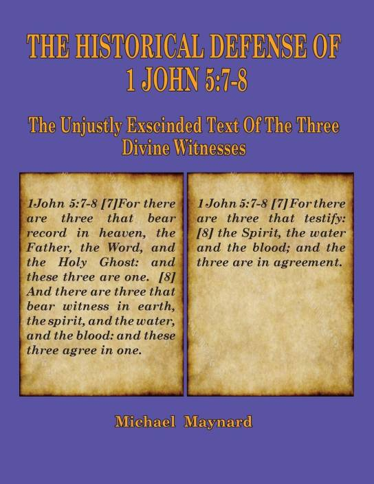 The Historical Defense of 1 John 5: 7-8: The Unjustly