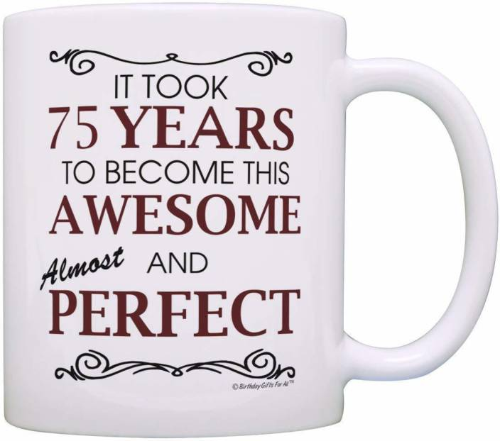 SKY DOTR 75th Birthday Gifts Took 75 Years To Be This Awesome Perfect Funny Party Gift Ideas Ceramic Mug 350 Ml