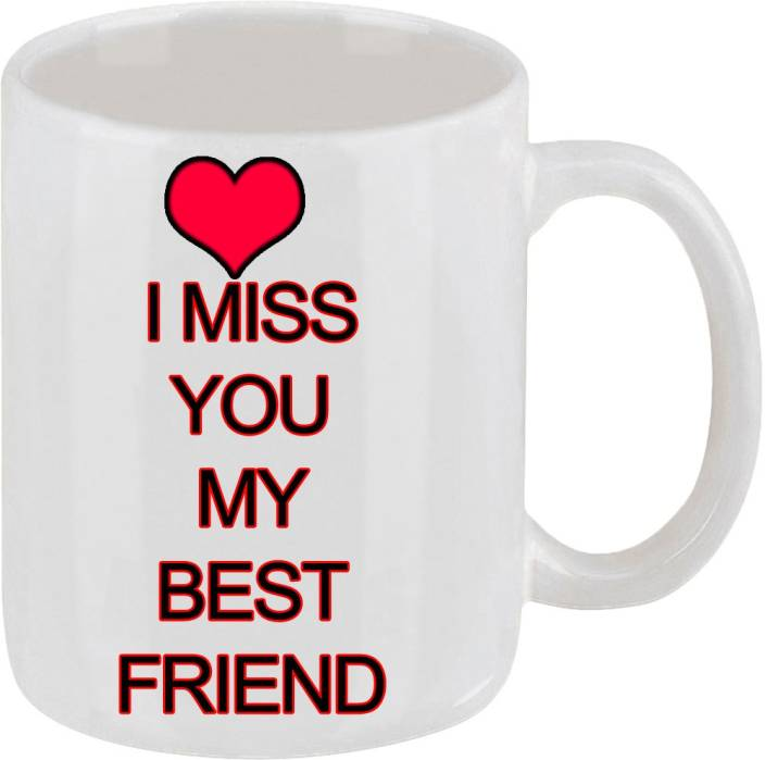 Ellicon 150 I Miss You My Best Friend Ceramic Mug Price In India