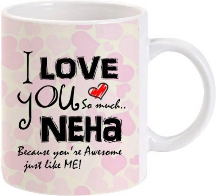 Lolprint I Love You Neha Ceramic Mug (325 ml)