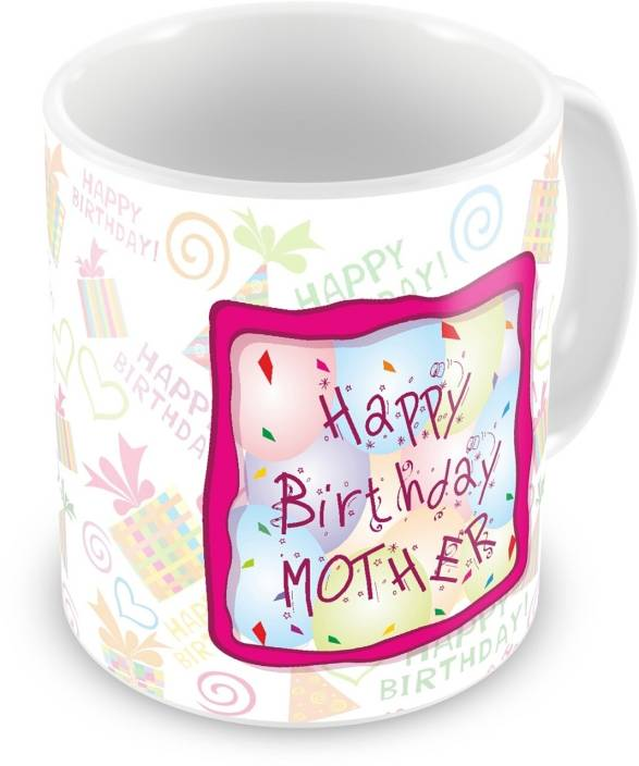 Everyday Gifts Happy Birthday Gift For Mother Ceramic Mug Price In