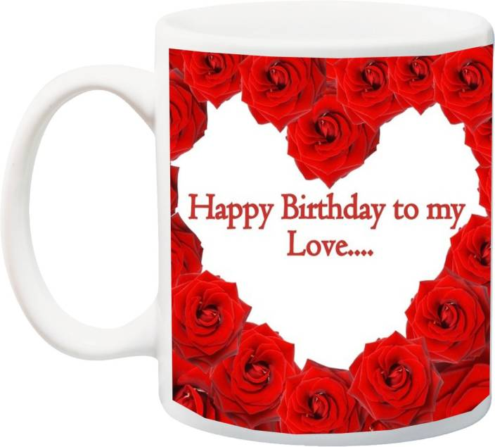 MEYOU Gift For Husband Wife Girlfriend Boyfriend LoverBeautiful Happy Birthday My Love Red Rose HD Printed Ceramic Mug 325 Ml