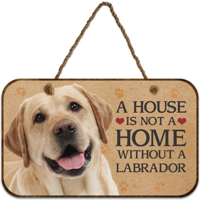 Ezyprnt Wooden A House Is Not A Home Without A Labrador Dog Plaque