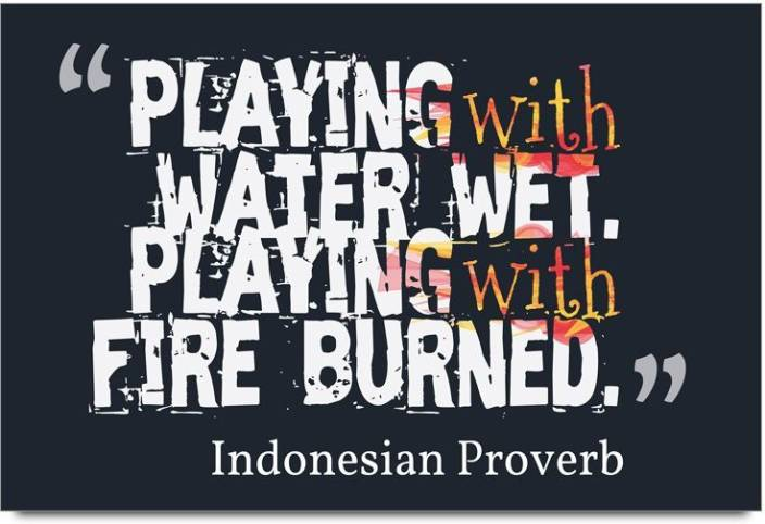 Imerch With Water Wet Playing Quotes By Indonesian Proverb 3d