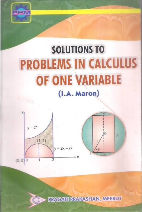 Solutions To Problems In Calculus Of One Variable I  A  Maron: Buy