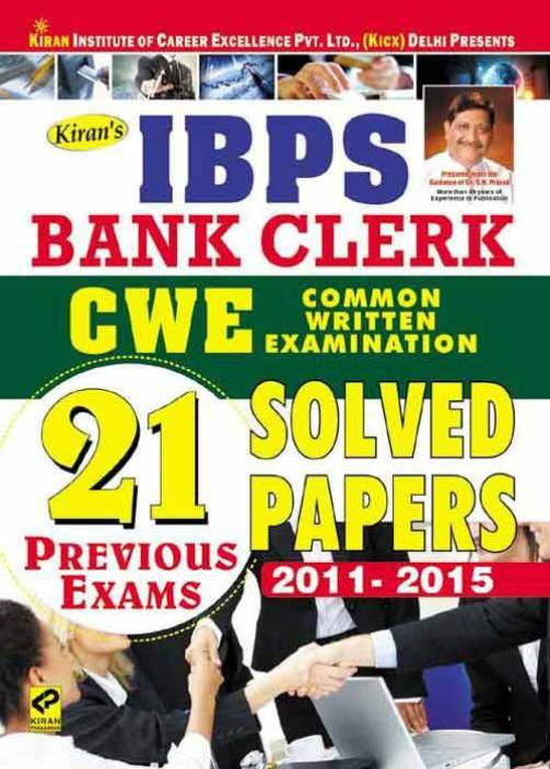 Kiran's IBPS Bank Clerk CWE 2015 Common Written Examination 21 Previous Exams Solved Papers 2011-2015 (English)