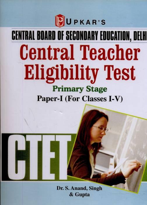 CTET Central Teacher Eligibility Test: Primary Stage Paper-I (Class I - V)