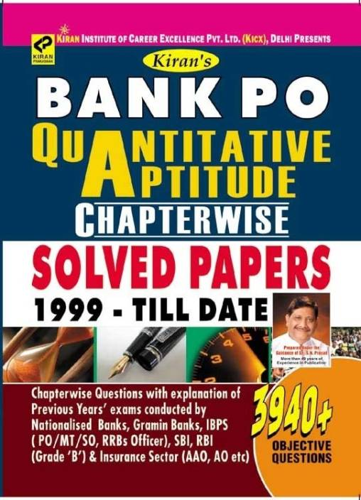 Bank PO Quantitative Aptitude Chapterwise Solved Papers 1999 - Till Date (3940+ Objective Questions Of Nationalised Banks,Gramin Bank,IBPS PO/MT/SO,RRBs Officer,SBI,RBI Grade B & Insurance AAO , AO)