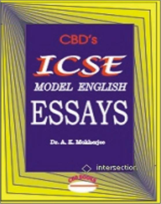 Icse  Model English Essays Buy Icse  Model English Essays By  Icse  Model English Essays Learn English Essay also Analytical Essay Thesis Example  A Modest Proposal Ideas For Essays