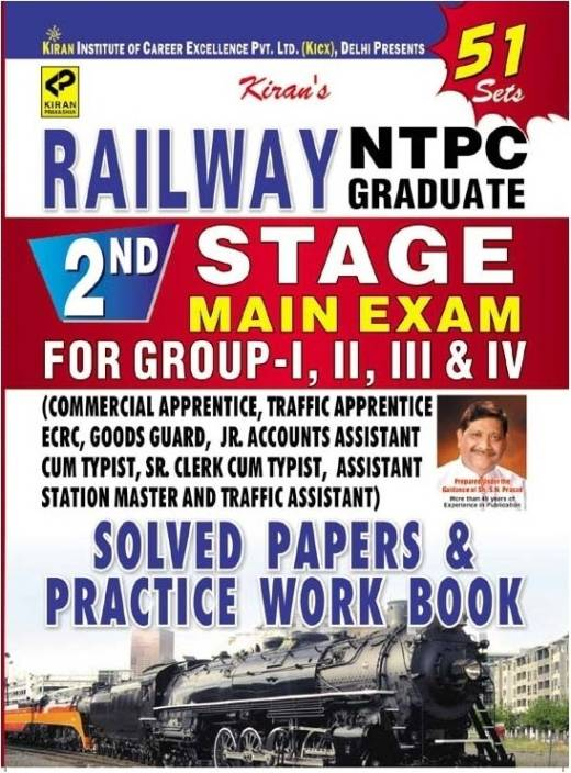 Railway NTPC Graduate 2nd Stage Main Exam For Group I , II, III & IV Solved Papers & Practice Work Book - 51 Sets