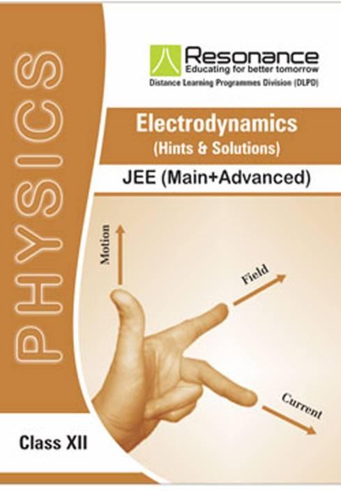 Electrodynamics, Physics Module For JEE Main Advanced (Class XII)