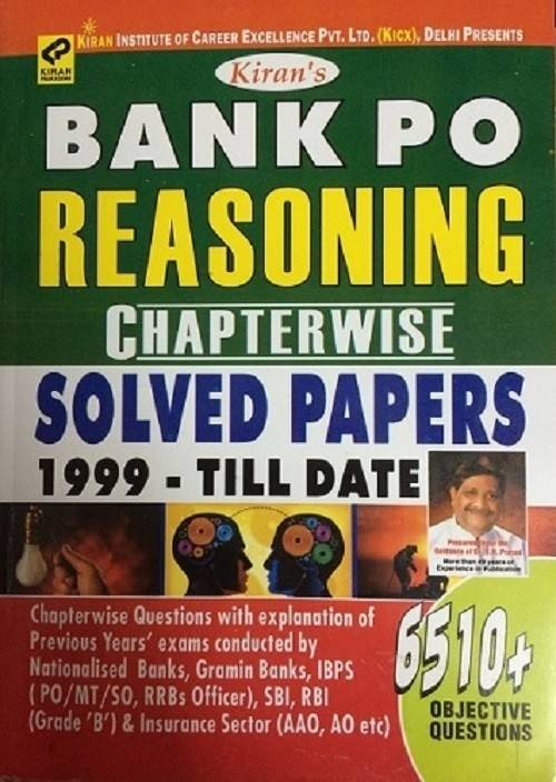 Bank PO Reasoning Chapterwise Solved Papers 1999 - Till Date 6510 Objective Questions Useful For IBPS Bank PO , SBI Po,Insuranse AAO ,AO & RBI Grade B