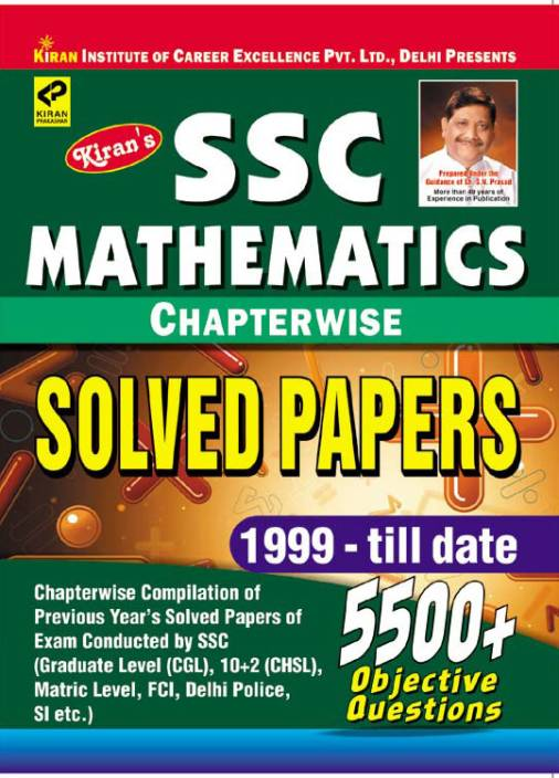 SSC Mathematics Chapterwise Solved Papers 1999 - Till Date (5500 + Objective Questions)