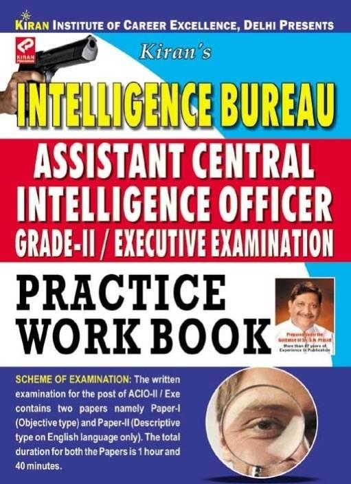 Intelligence Bureau Assistant Central Intelligence Officer Grade - II Exam Practice Work Book