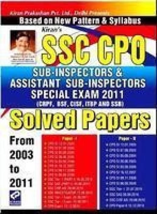 SSC CPO Sub-Inspectors & Assistant Sub-Inspectors Special Exam - 2011 (Solved Papers)