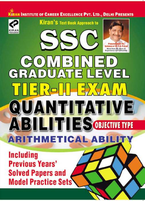 SSC Combined Graduate Level Exam: Quantitative Abilities Arithmetical Ability Including Previous Years' Solved Papers and Model Practice Sets (Tier - II)