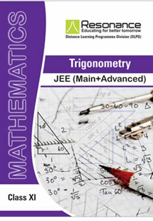 Trigonometry (Maths Module) For JEE Main Advanced (Class XI)