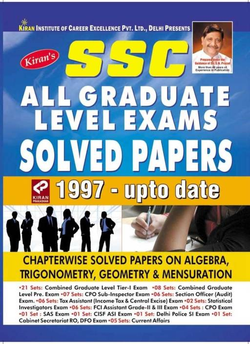 SSC - All Graduate Level Exams Solved Papers 1997 - Upto Date