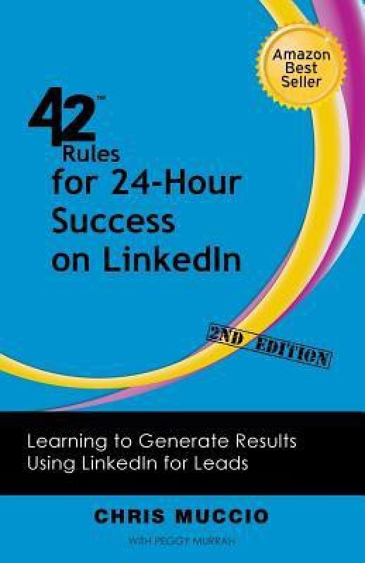 42 Rules for 24-Hour Success on Linkedin (2nd Edition)(Sel027000, Paperback, Muccio Murrah)