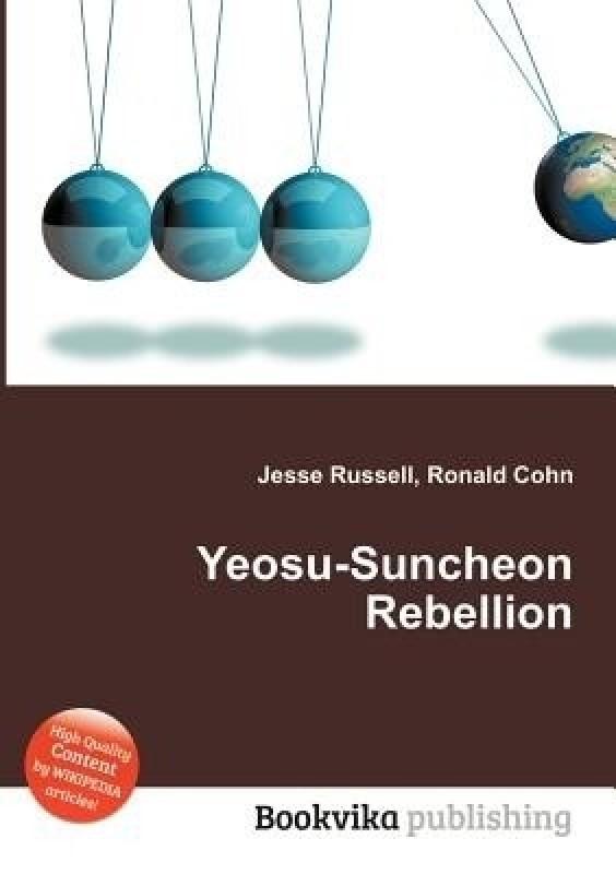 Yeosu-Suncheon Rebellion(English, Paperback, Ronald Cohn, Jesse Russell)