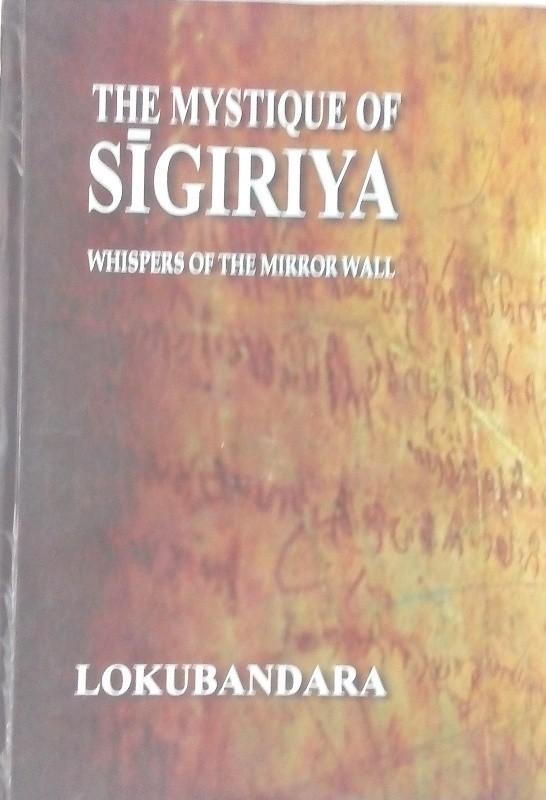 The mystiuqe of sigiriya whispers of the mirror wall(English, Hardcover, Lokubandara)