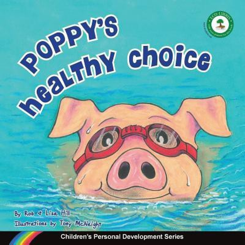 Poppy's Healthy Choice: Children's Personal Development Series(English, Paperback, Rob Hill Lisa Hill)