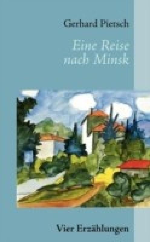 Eine Reise Nach Minsk(German, Paperback, Gerhard Pietsch)