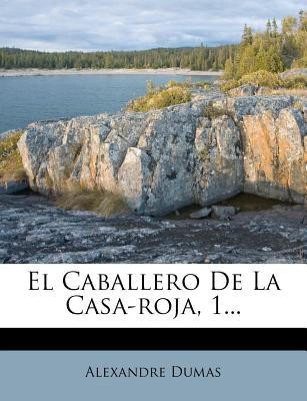EL CABALLERO DE LA CASA-ROJA, 1...(Spanish, Paperback, ALEXANDRE DUMAS)