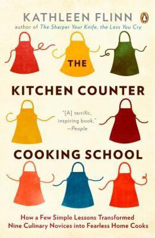 The Kitchen Counter Cooking School: How a Few Simple Lessons Transformed Nine Culinary Novices into Fearless Home Co oks(English, Paperback, Kathleen Flinn)