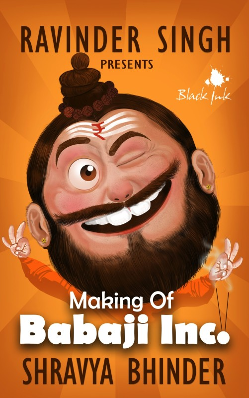 Making of Babaji Inc.(English, Paperback, Shravya Bhinder, Ravinder Singh)