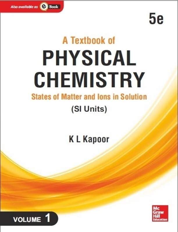 A Textbook of Physical Chemistry (Vol. 1) (SI Units) :...